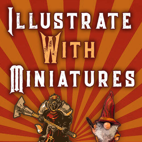 Illustrate With Miniatures
