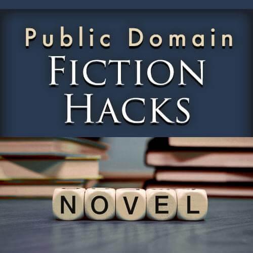 Public Domain Fiction Hacks