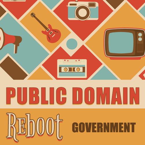 Public Domain Reboot: Government