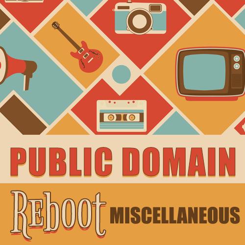 Public Domain Reboot: Miscellaneous